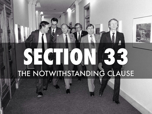 Section 33 - The Notwithstanding Clause