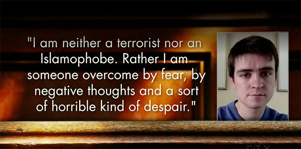 Alexandre Bissonnette: Despite what has been said about me, I am neither a terrorist nor an Islamophobe. Rather, I am someone who was overcome by fear, by negative thoughts and a sort of horrible kind of despair.