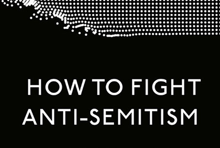 How to Fight Anti-Semitism, by Bari Weiss