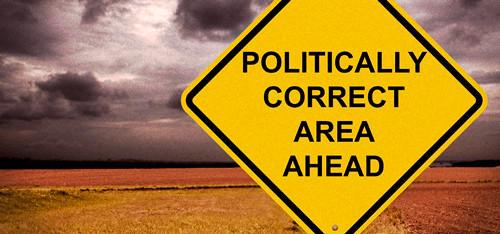 Politically correct aread ahead