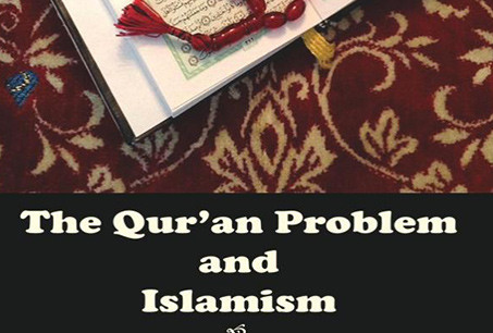 The Qur'an Problem and Islamism, by Salim Mansur