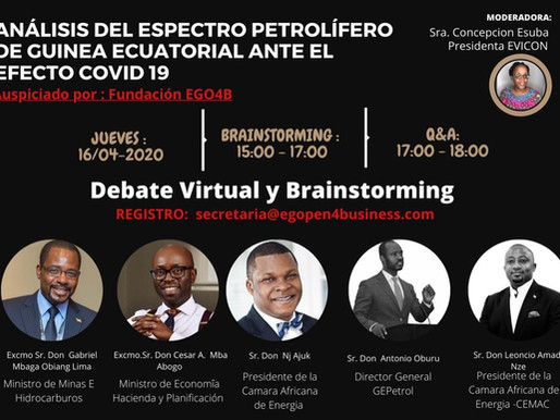"Debate virtual ""Coronavirus and Oil Industry Relief and Rebound in Equatorial Guinea"""