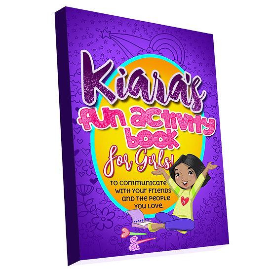Kiara's Fun Activity Book For Girls