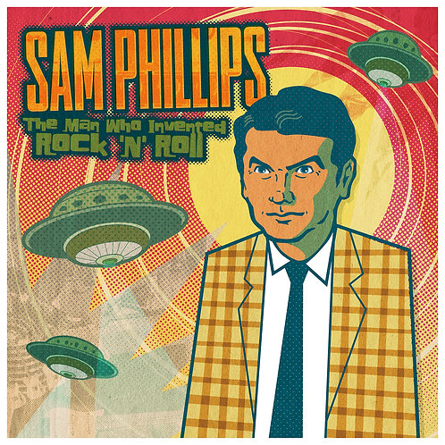 CD - Sam Phillips - The Man Who Invented Rock 'N' Roll
