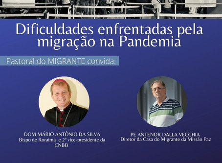 LIVE: DIFICULDADES ENFRENTADAS PELA MIGRAÇÃO NA PANDEMIA