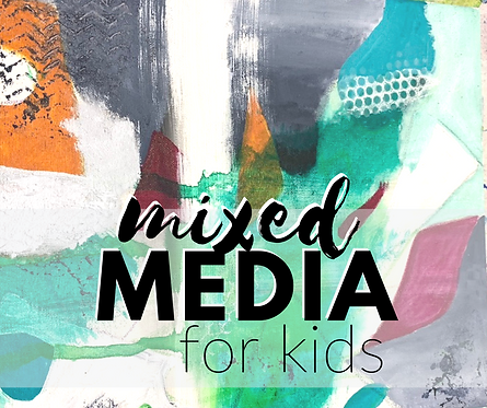 Mixed Media for Kids