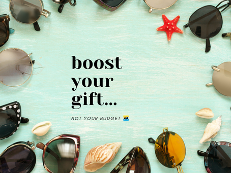 Boost your gift, not your budget