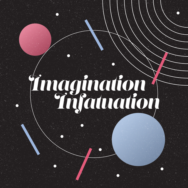 Imagination Infatuation