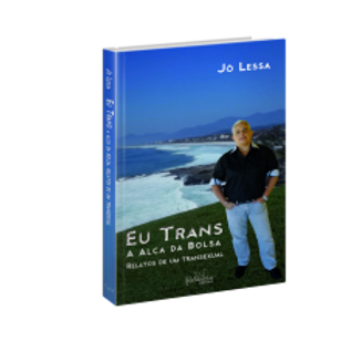 Eu Trans - a alça da bolsa, relatos de um transexual