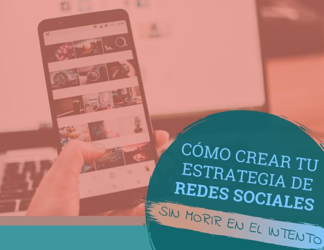 Cómo crear tu estrategia de redes sociales
