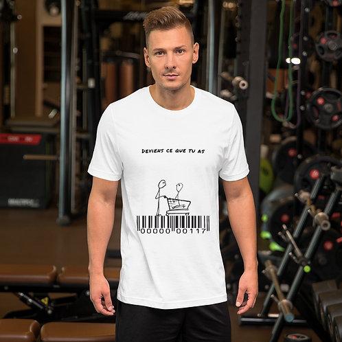 """Unisex T-Shirt """"Deviens ce que tu as"""""""