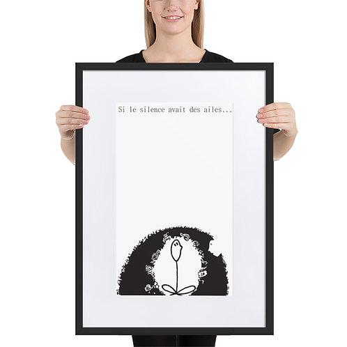 """Poster mat encadré """"Si le Silence avait des Ailes""""  50x70, 61x91 cm"""