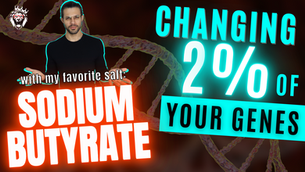 Changing 2% of Your Genes with Sodium Butyrate: My Second Favorite Salt