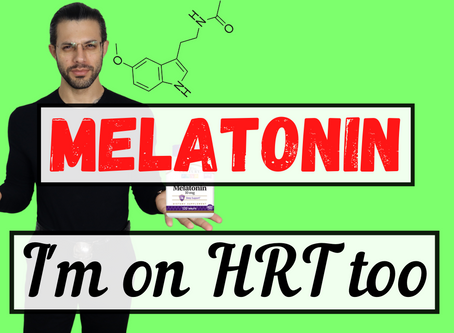I'm on HRT Too: The Case for Melatonin