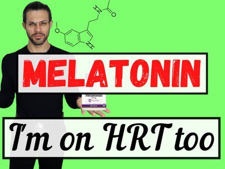 I'm on HRT Too: The Case for Melatonin