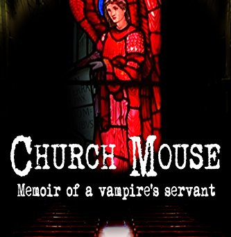 Church Mouse: Memoir of a Vampire's Servant - My Review
