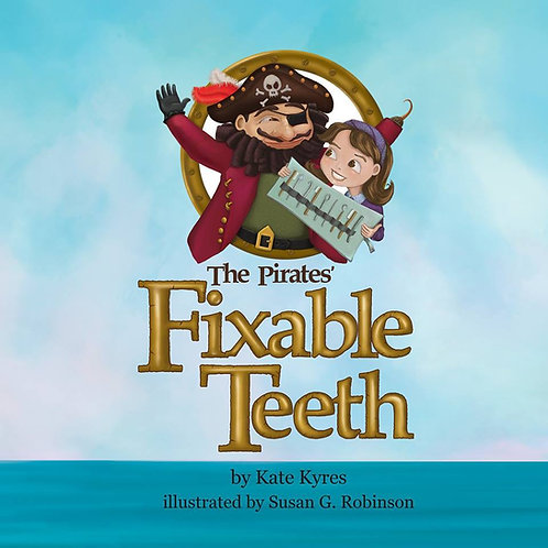 The Pirates' Fixable Teeth by Kate Kyres
