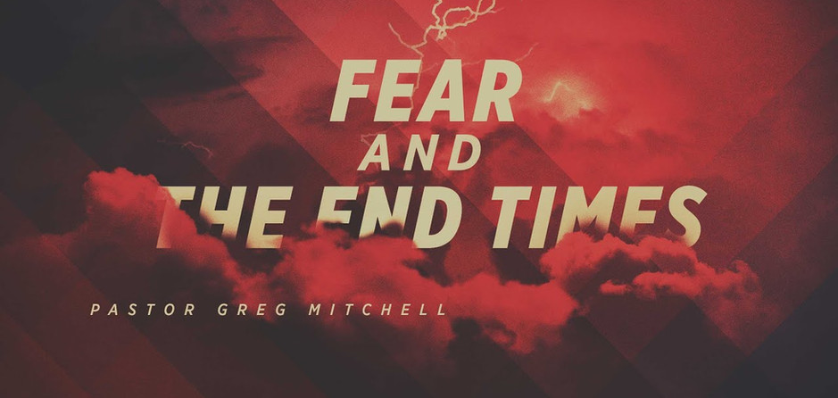 Fear and the End Times