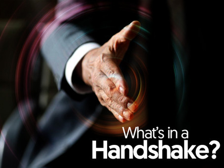 WHAT'S IN A HANDSHAKE?