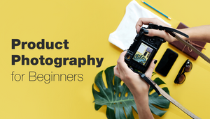 Product Photography for Beginners