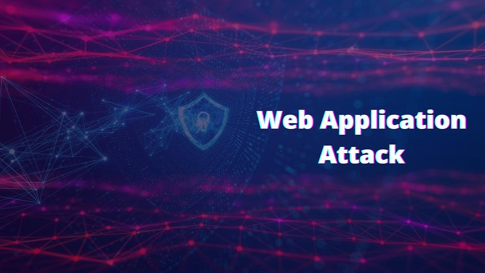Web Application Attack