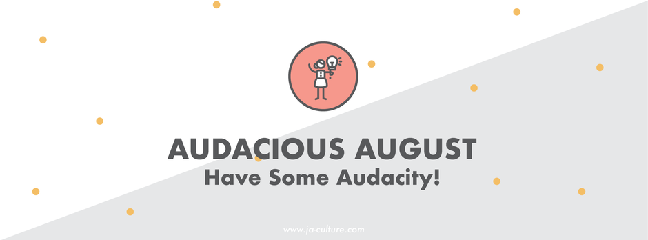 Have Some Audacity!
