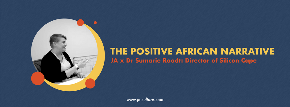 The Positive African Narrative JA x Dr Sumarie Roodt: Director of Silicon Cape