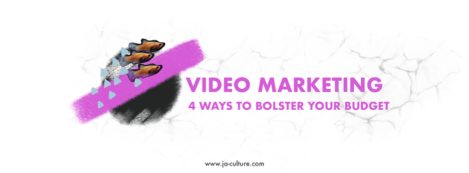 Video marketing: 4 ways to bolster your budget