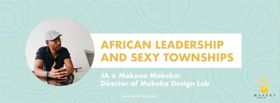 African Leadership and Sexy Townships: A Mokena Makeka Interview