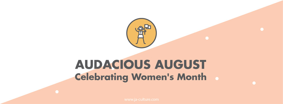 AUDACIOUS AUGUST: Celebrating Women's Month