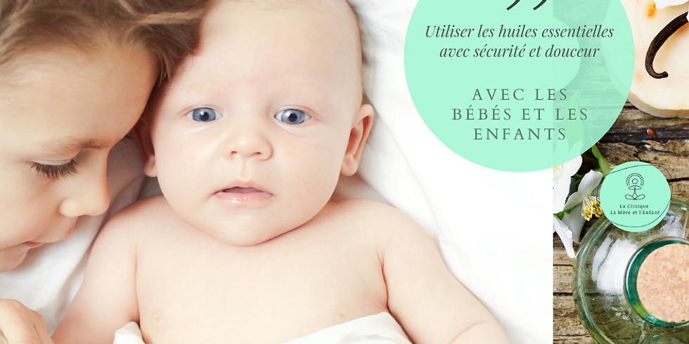 Atelier - Huiles essentielles pour bébés et enfants - Sécurité et douceur