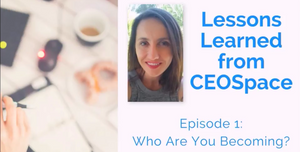 Silvica Rosca Lessons Learned CEO Space episode 1