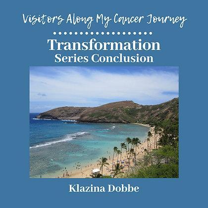 Transformation: Series Conclusion