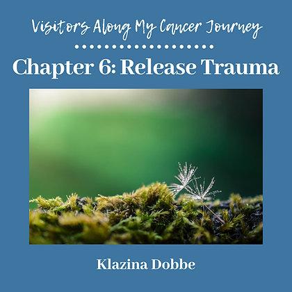 Chapter 6: Releasing Trauma