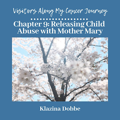 Chapter 9: Releasing Child Abuse with Mother Mary