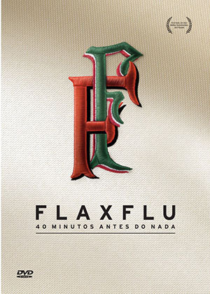 DVD - FLAxFLU, 40 MINUTOS ANTES DO NADA