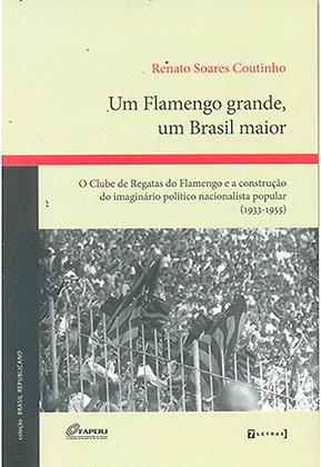 LIVRO - UM FLAMENGO GRANDE, UM BRASIL MAIOR