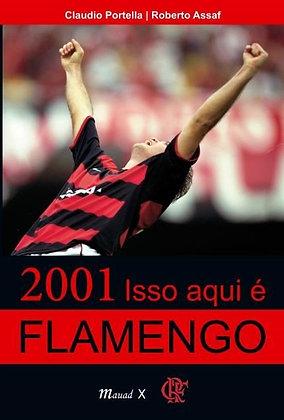 LIVRO 2001 - ISSO AQUI É FLAMENGO