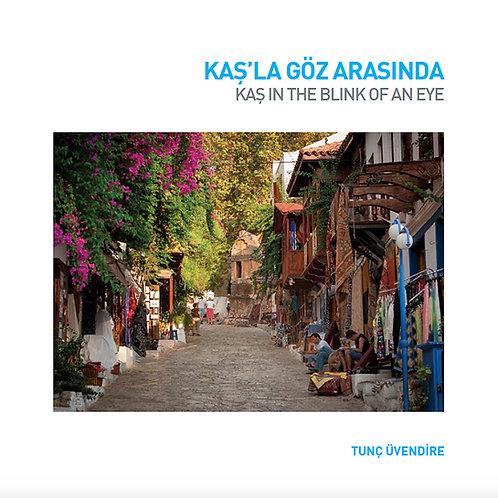 """KAŞ'LA GÖZ ARASINDA/KAS IN THE BLINK OF AN EYE"""