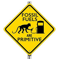 """traffic sign that says """"fossil fuels are primitive"""""""