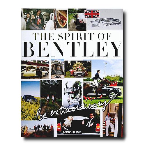 Be Extraordinary  The Spirit of Bentley Assouline