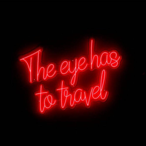 The Eye has to Travel - LED text