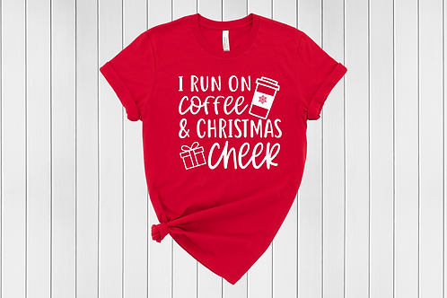 I run on Coffee and Christmas Cheer Tee