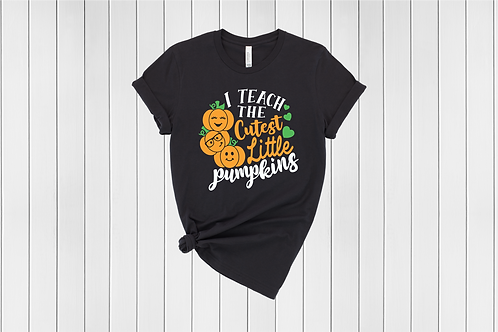 I Teach the Cutest Little Pumpkins Tee