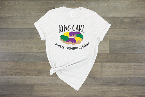 King Cake makes everything Better Tee
