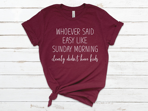 """Easy like Sunday Morning"" Tee"