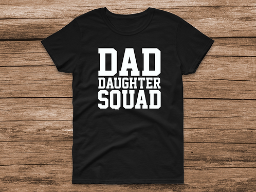 Dad Daughter Squad Tee