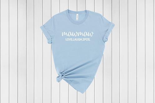 MawMaw Love Laugh Spoil Tee