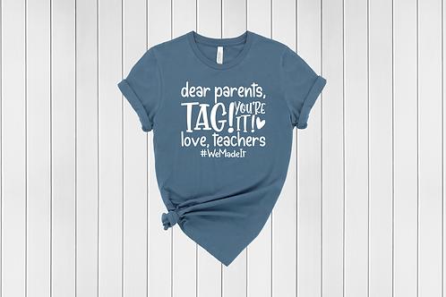 Dear Parents, You're It!