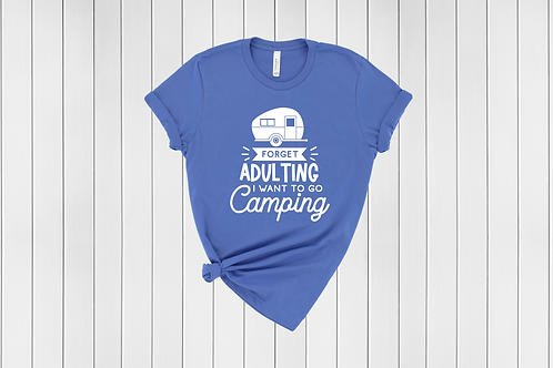Forget Adulting, I want to go Camping